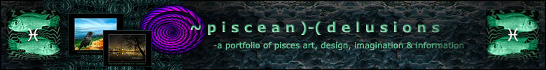 ~piscean ♓ delusions - pisces art, photo, video, image, website, digital arts, media solutions, pisces traits, information and more.