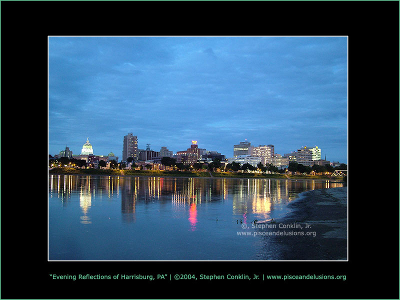 Evening Reflections of Harrisburg, PA, by Stephen Conklin, Jr. - www.pisceandelusions.org