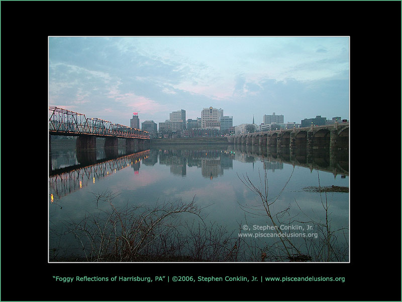 Foggy Reflections of Harrisburg, PA, by Stephen Conklin, Jr. - www.pisceandelusions.org