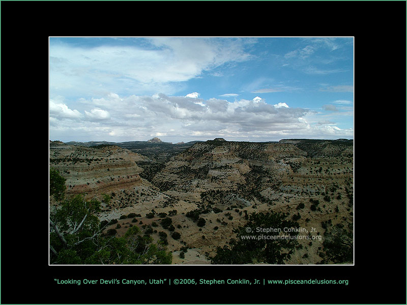Looking Over Devil's Canyon in Utah, by Stephen Conklin, Jr. - www.pisceandelusions.org