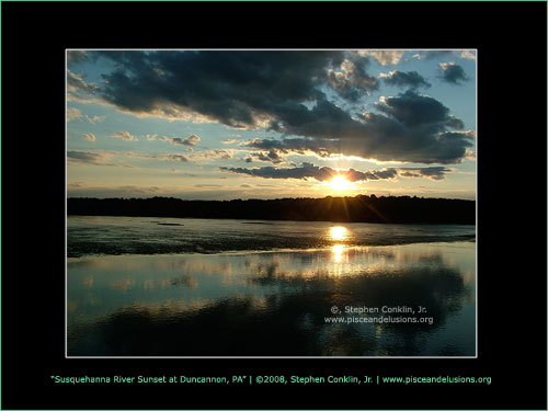 Susquehanna River Sunset at Duncannon, PA, by Stephen Conklin, Jr. - www.pisceandelusions.org